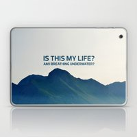 Is this my life? Laptop & iPad Skin