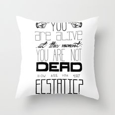 You Are Alive At This Moment Throw Pillow