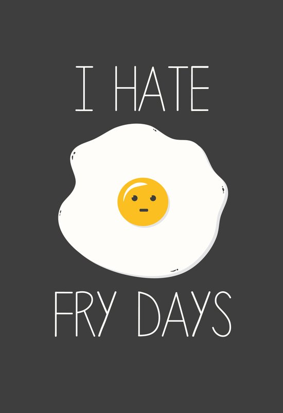 I Hate Fry-Days Art Print