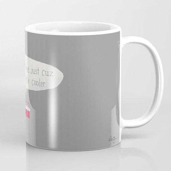 Just a little cooler Mug