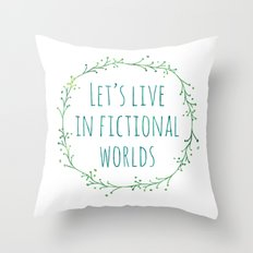 Let's Live In Fictional … Throw Pillow