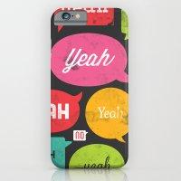 iPhone & iPod Case featuring Yeah yeah yeah yeah, yeah yeah yeah yeah by John Tibbott