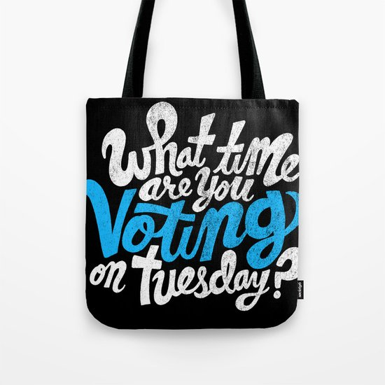 What time are you voting? Tote Bag