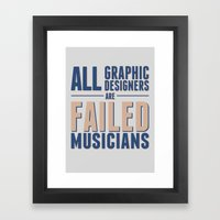 Failed Musicians Framed Art Print