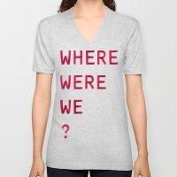 Where Were We? Unisex V-Neck