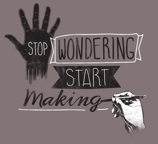 Stop Wondering Start Making Canvas Print