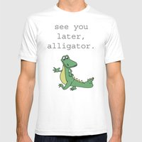See You Later, Alligator… Mens Fitted Tee White SMALL