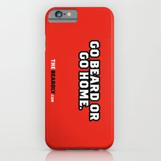 GO BEARD OR GO HOME. Slim Case iPhone 6s