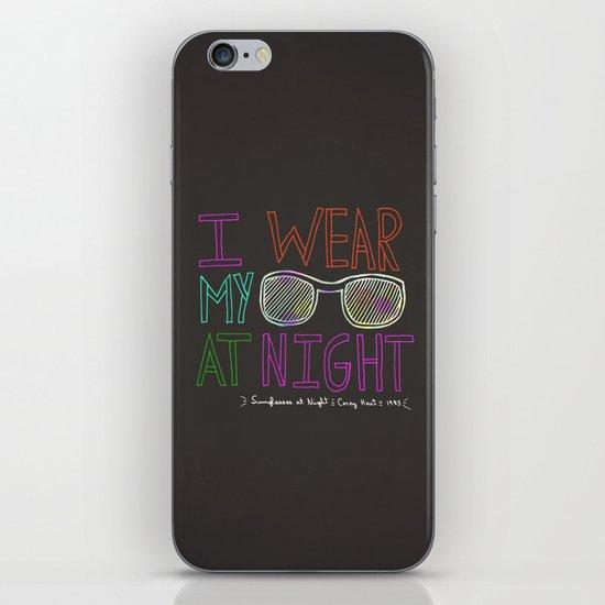 I Wear My Sunglasses At Night  iPhone & iPod Skin