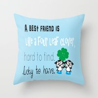 A best friend is Throw Pillow