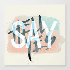 Say Hell Yes! Canvas Print