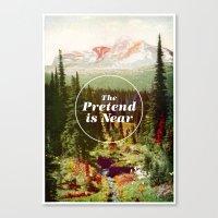 The Pretend Is Near. Canvas Print