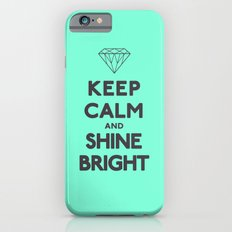 Keep Calm and Shine Bright iPhone 6s Slim Case