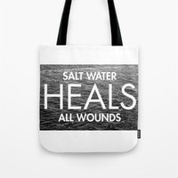 Salt Water Heals All Wounds Tote Bag