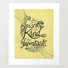 Smart. Kind. Important. (yellow) Art Print