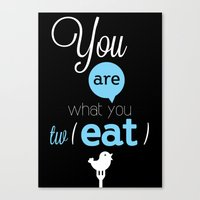 You are what you twEAT Canvas Print