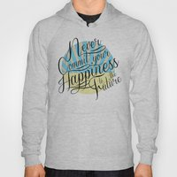 Never Commit Your Happin… Hoody
