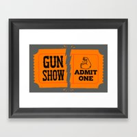 Ticket to the Gun Show Framed Art Print