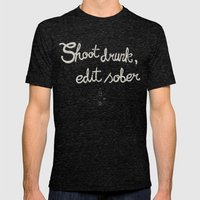Shoot drunk, edit sober. Mens Fitted Tee Tri-Black SMALL