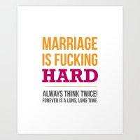 Marriage Is Fucking Hard… Art Print