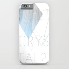 CRYSTAL? iPhone 6 Slim Case