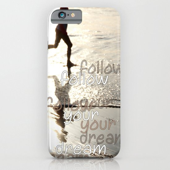 follow your dream iPhone & iPod Case