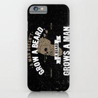 A MAN DOESN'T GROW A BEARD. A BEARD GROWS A MAN. iPhone 6 Slim Case