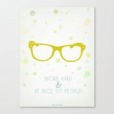 Work Hard & Be Nice to People Canvas Print