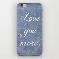 Love You More iPhone & iPod Skin
