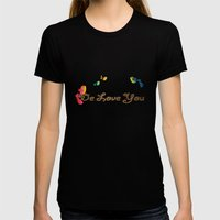 We Love You Womens Fitted Tee Black SMALL