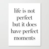 Life Is Not Perfect Canvas Print