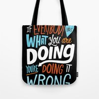 Doing It Wrong Tote Bag