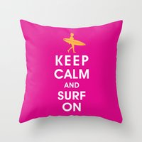 Keep Calm and Surf On (Surfer Girl) Throw Pillow