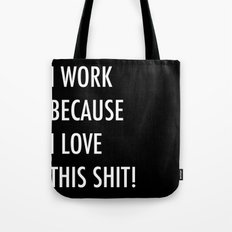 Because I Love This! Tote Bag