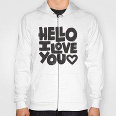HELLO I LOVE YOU Hoody