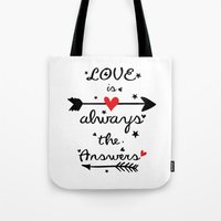 Love Is Always The Answe… Tote Bag