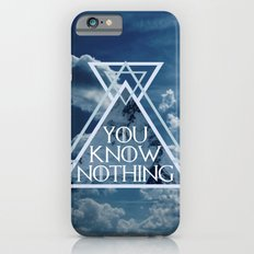 YOU KNOW NOTHING iPhone 6 Slim Case