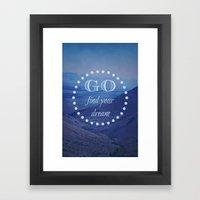 Go Find Your Dream Framed Art Print