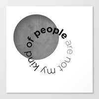 People Are Not My Kind O… Canvas Print