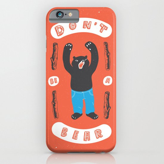 Don't be a bear iPhone & iPod Case
