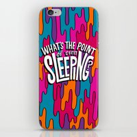 What's the point of even sleeping? iPhone & iPod Skin