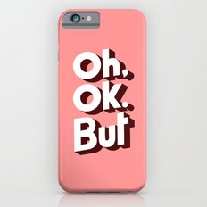 Oh, Ok, but... iPhone 6 Slim Case