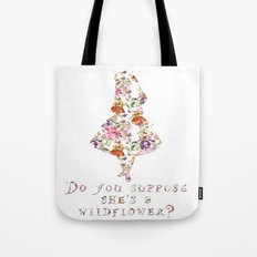 Do you suppose she's a wildflower? Tote Bag
