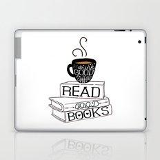 Drink Good Coffee, Read Good Books Laptop & iPad Skin