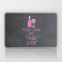 Keep Calm and Wine a Bit Laptop & iPad Skin