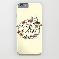 life is good iPhone 6 Slim Case