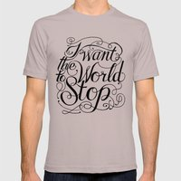 I Want The World To Stop Mens Fitted Tee Cinder SMALL