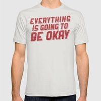 Everything Is Going To Be Okay Mens Fitted Tee Silver SMALL
