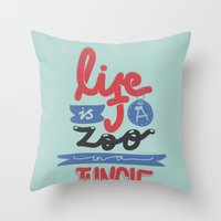 Life Is A Zoo In A Jungl… Throw Pillow