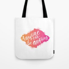 Anyone can be anything Tote Bag